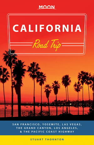moon publishing travel books california road trip by author stuart thornton grand canyon las vegas los angeles pacific coast highway san francisco drive roadtrip western united states us u.s.a.